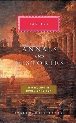 Annals Histories Agricola Germania By Tacitus, Cornelius/ Church, Alfred John (TRN)/ Brodribb, William Jackson (TRN)/ Fox, Robin Lane (INT)