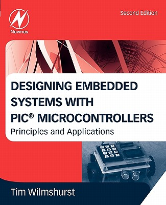 Designing Embedded Systems With PIC Microcontrollers By Wilmshurst, Tim